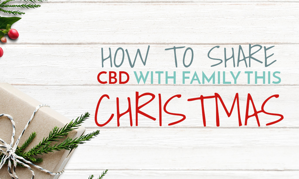 How to share CBD with family this christmas